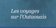 Les voyages sur l'Outaouais